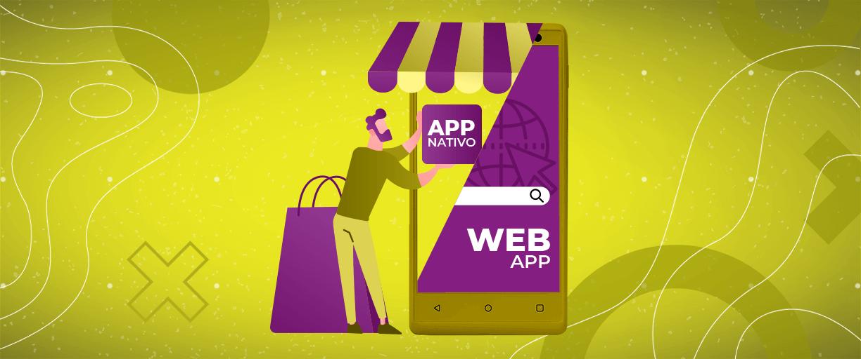 Saiba como escolher entre app nativo e web app